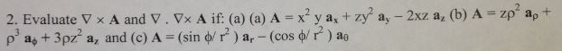 Evaluate V x A and V. VxA if: (a) (a) A = x2 y a,