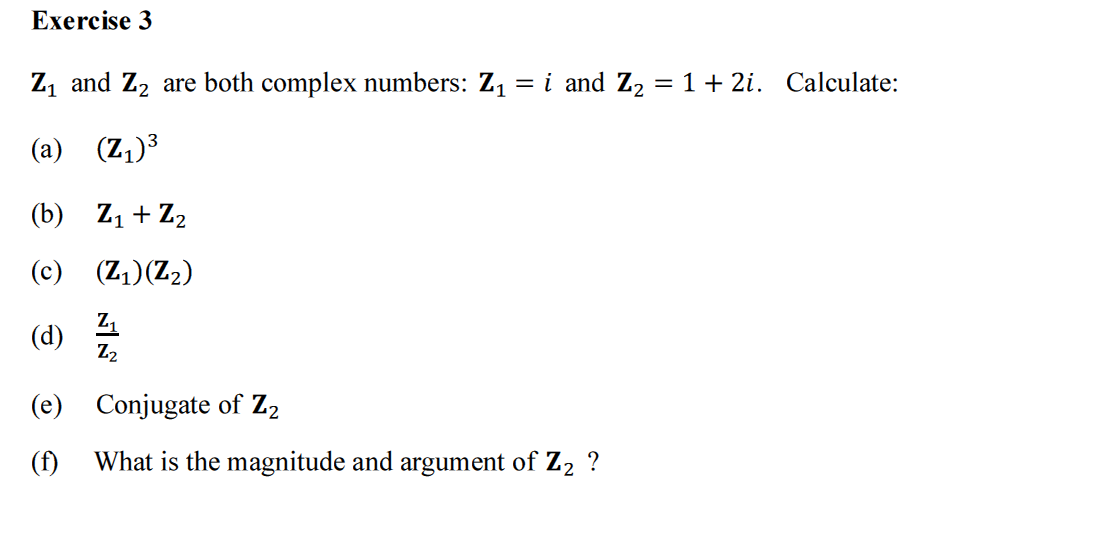 Z1 and Z2 are both complex numbers: Z1 = i and Z2