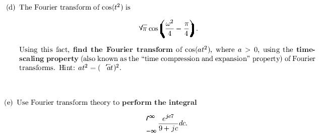 The Fourier transform of cos(t2) is Using this fa