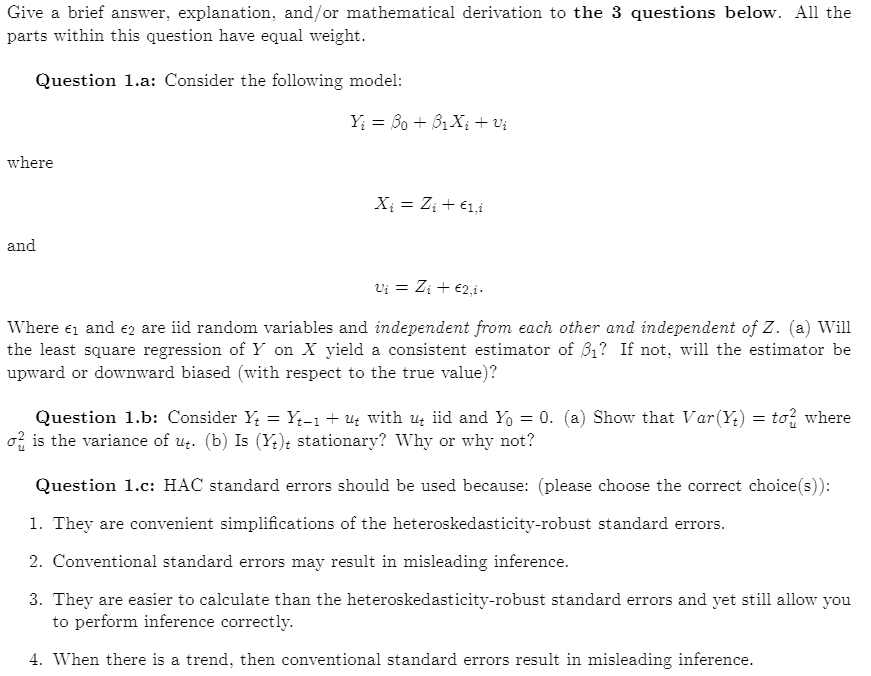 Question: Give a brief answer, explanation, and/or mathematical derivation to the 3 questions below. All th...