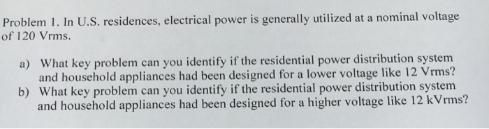 Solved: In U.S. Residences. Electrical Power Is Generally ...