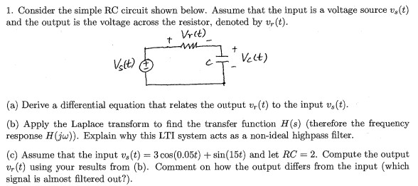 Consider the simple RC circuit shown below. Assume
