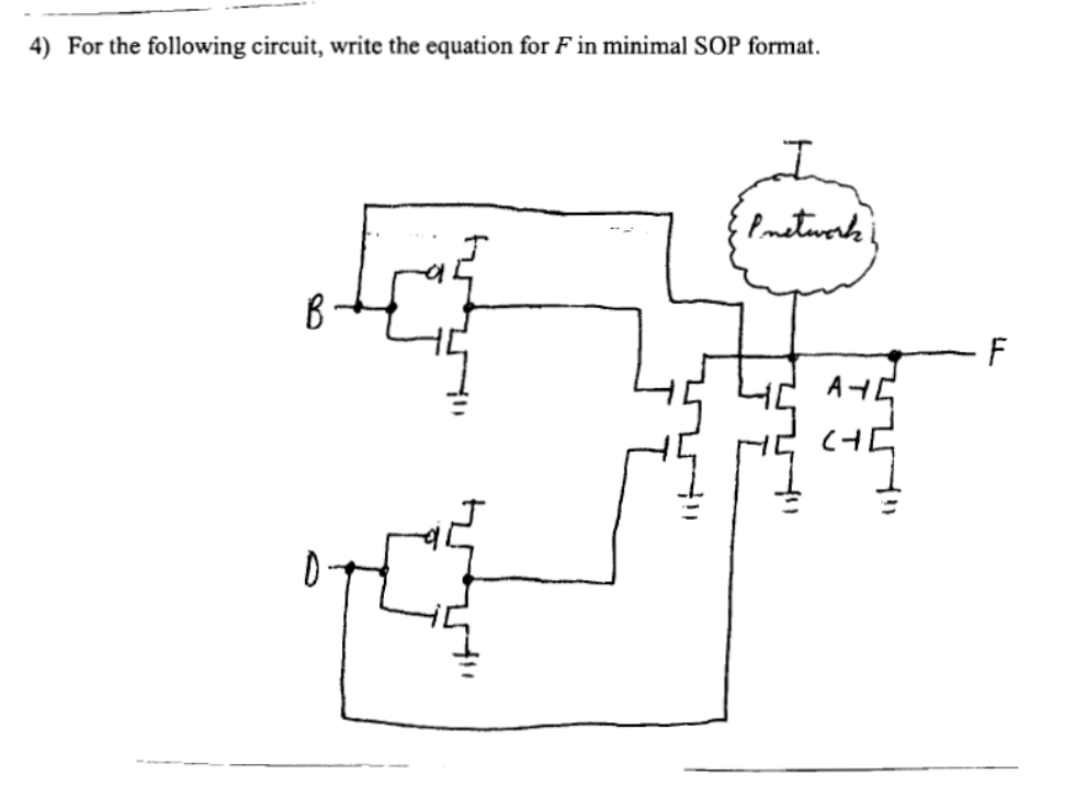 4) For The Following Circuit, Write The Equation For F In Minimal SOP Format