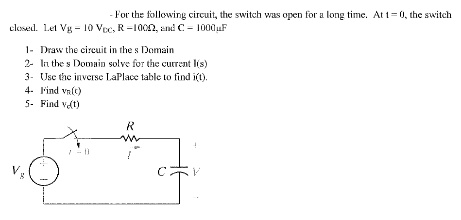 For the following circuit, the switch was open for