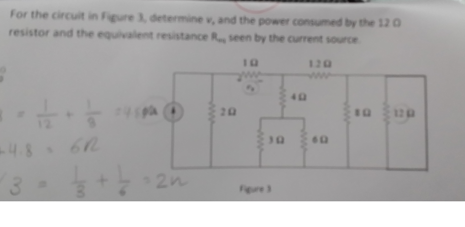 For the circuit in Figure 3, determine