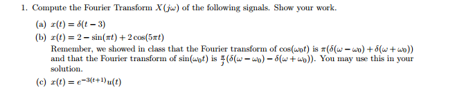 Compute the Fourier Transform X(j omega) of the fo