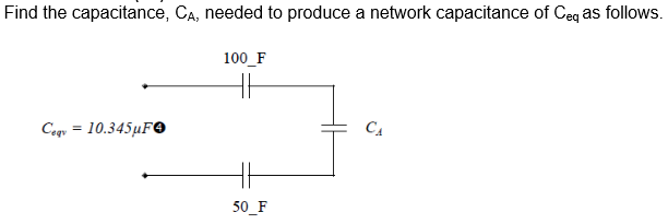 Find the capacitance, CA, needed to produce a netw