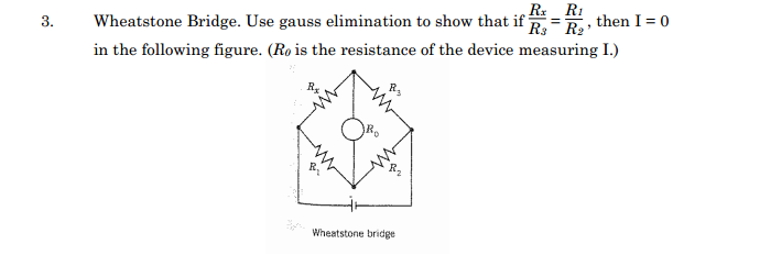Wheatstone Bridge. Use gauss elimination to show t
