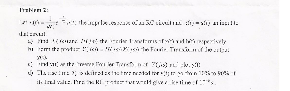 Let = the impulse response of an RC circuit and x(