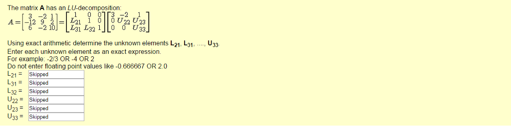 Solved: The Matrix A Has An LU-decomposition: A = [3 -2 1 ...