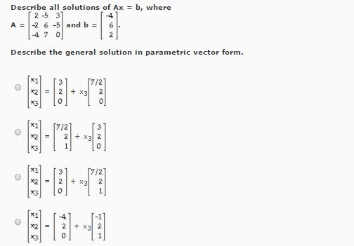 Describe All Solutions Of Ax = B, Where A = [2 -5 ... | Chegg.com