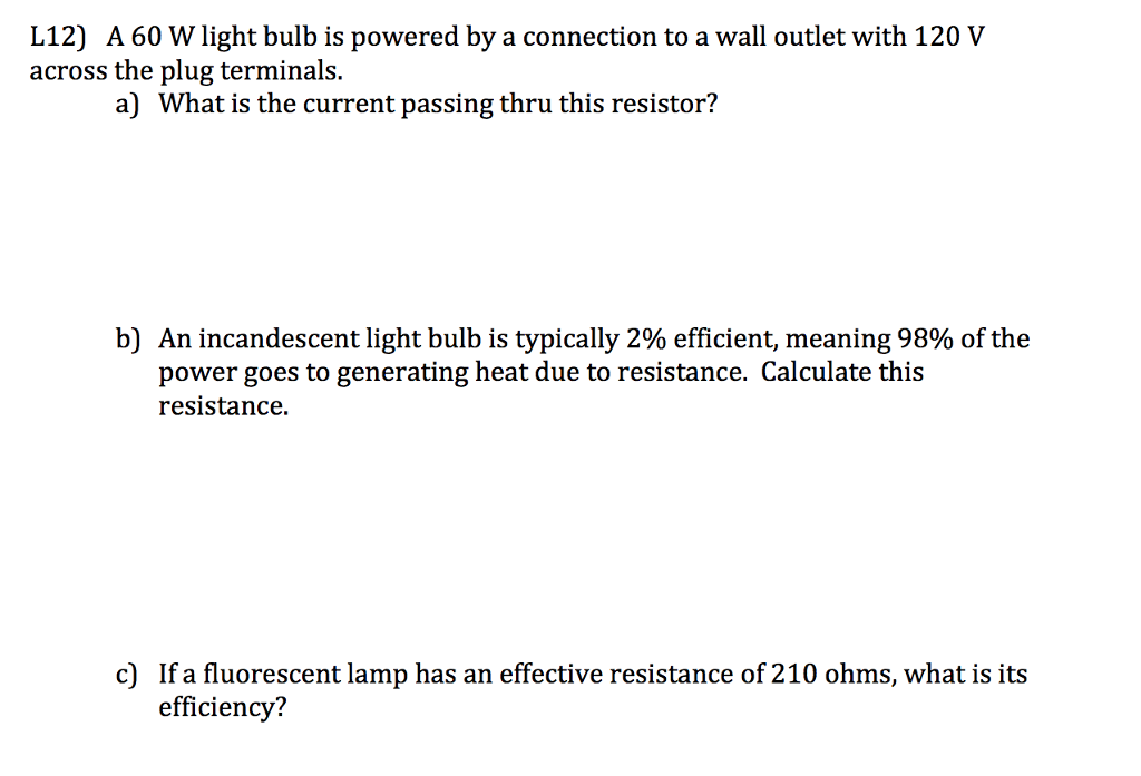 Solved: L12 A 60 W Light Bulb Is Powered By A Connection T ...