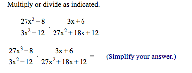 Multiply or divide as indicated. 27x3 - 8/3x2 - 1