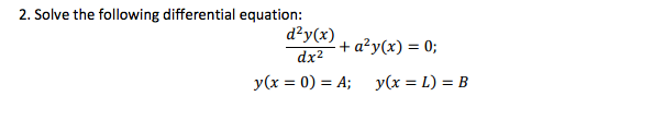 Solve the following differential equation: d^2y(x