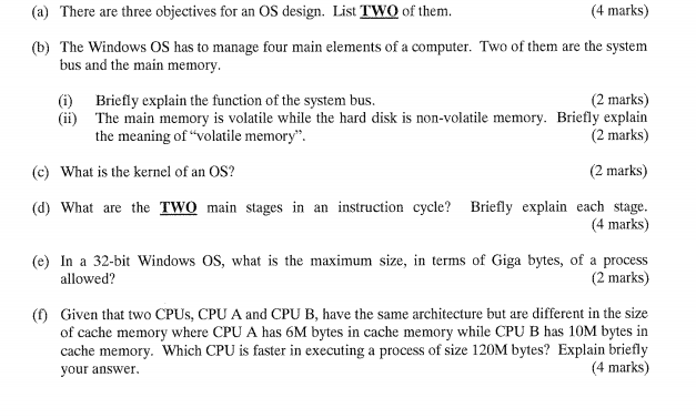 (a) There Are Three Objectives For An OS Design. List TWO Of Them