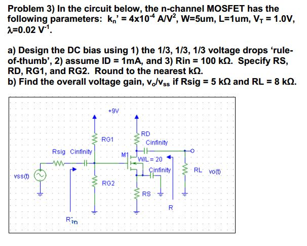 In the circuit below, the n-channel MOSFET has the
