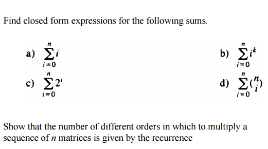 Find Closed Form Expressions For The Following Sum... | Chegg.com