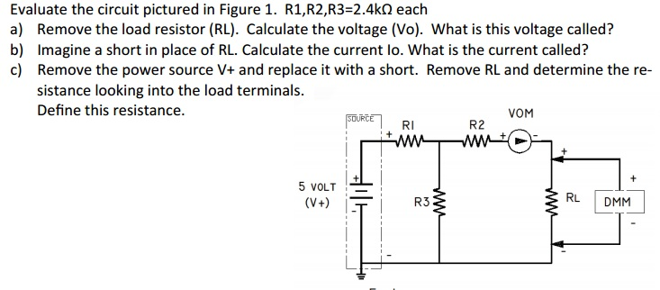Evaluate the circuit pictured in Figure 1. R1,R2,R