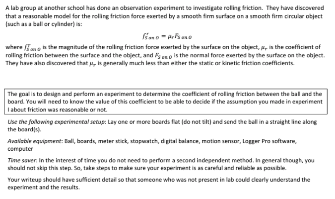 physics lab scenario so i need help designing an com a lab group at another school has done an observation experiment to investigate rolling friction so i need help