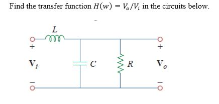 Find the transfer function H(w) = V0/Vi in the cir