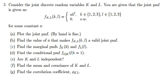 Consider the joint discrete random variables K and
