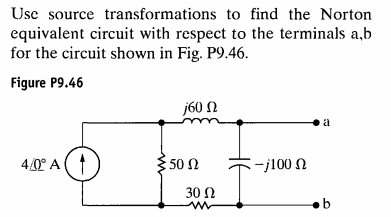Use source transformations to find the Norton equi