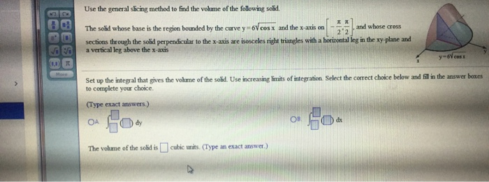 Use the general slicing method to find the volume chegg question use the general slicing method to find the volume of the following solid the solid whose base is ccuart Gallery