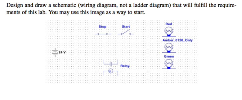 Design and draw a schematic wiring diagram not a chegg design and draw a schematic wiring diagram not a ladder diagram that will cheapraybanclubmaster Images
