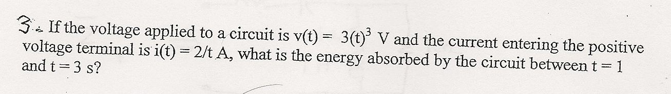 If the voltage applied to a circuit is v(t) = 3(t)