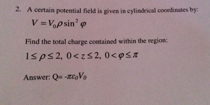 A certain potential field is given in cylindrical