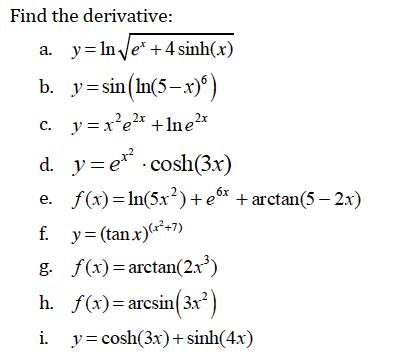Find The Derivative: A. Y = Ln Root E^x + 4sinh(x)...   Chegg.com