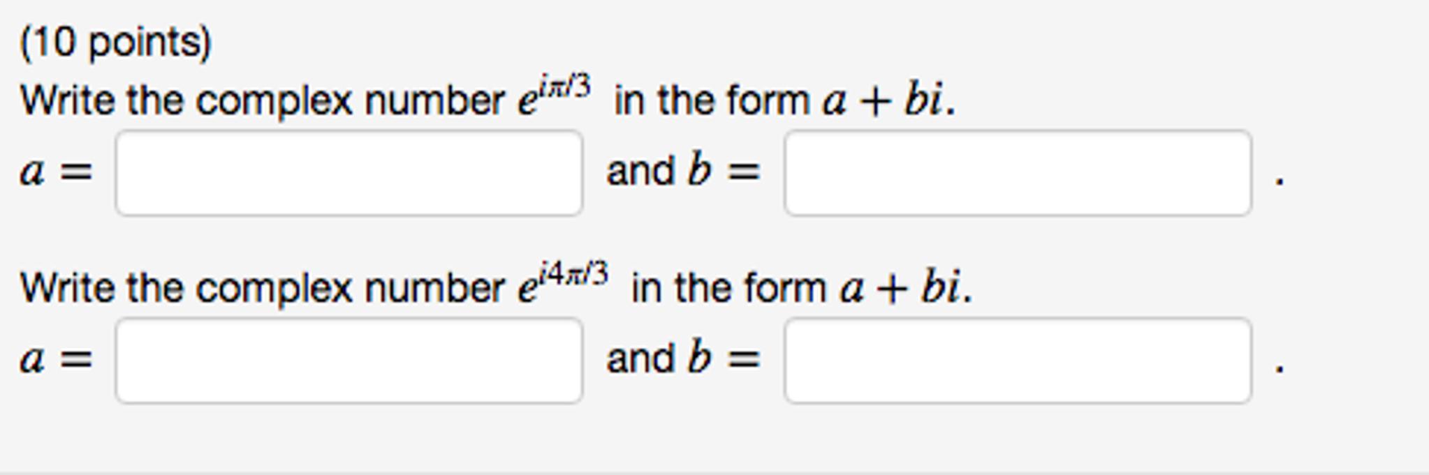 Write The Complex Number E^i Pi/3 In The Form A + ...   Chegg.com