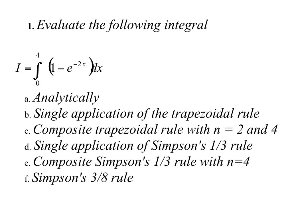 Solved 1 evaluate the following integral 4 a analytical 1 evaluate the following integral 4 a analytically b single application of the sciox Gallery