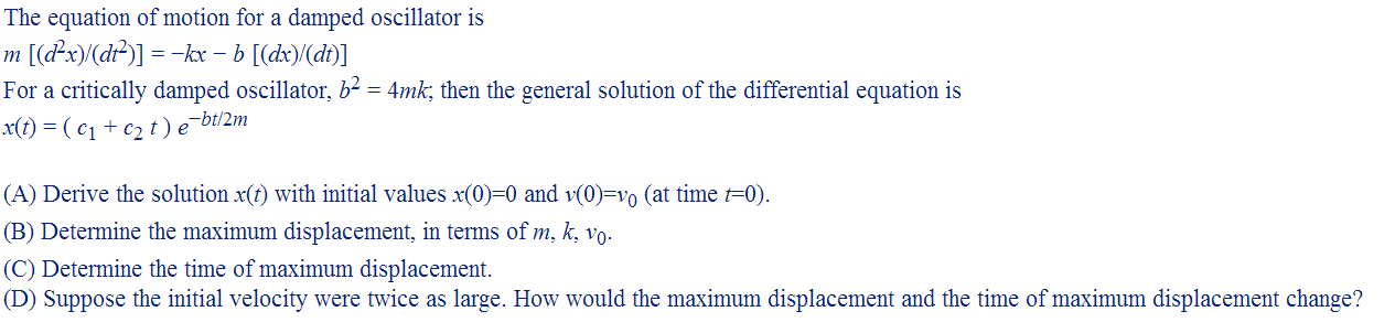 The equation of motion for a damped oscillator is