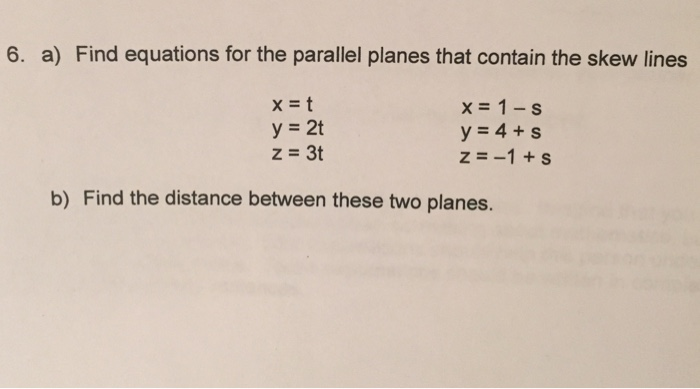 parallel planes equations. image for 6. a) find equations the parallel planes that contain skew