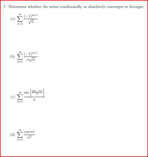 Determine whether the series conditionally or abso