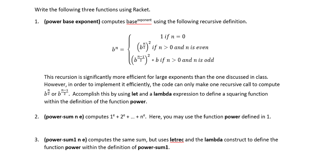 Write The Following Three Functions Using Racket. 1. (power Base Exponent)  Computes