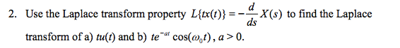 Use the Laplace transform property L{tx(t)} = -d/d