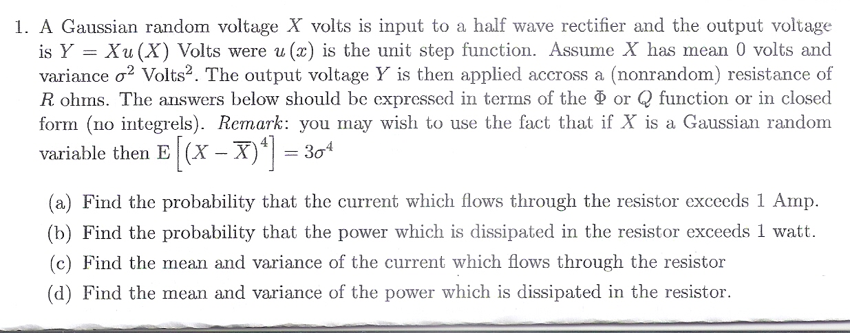 A Gaussian random voltage X volts is input to a ha