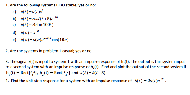 Are the following systems BIBO stable; yes or no: