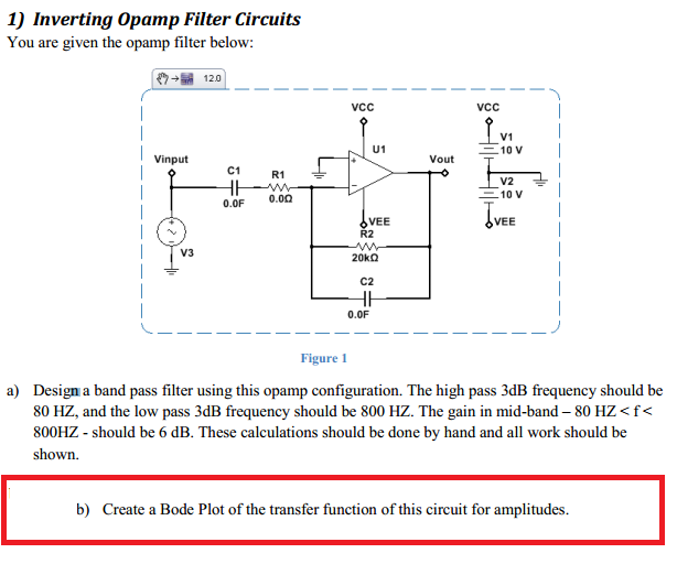 You are given the op amp filter below: Design a ba