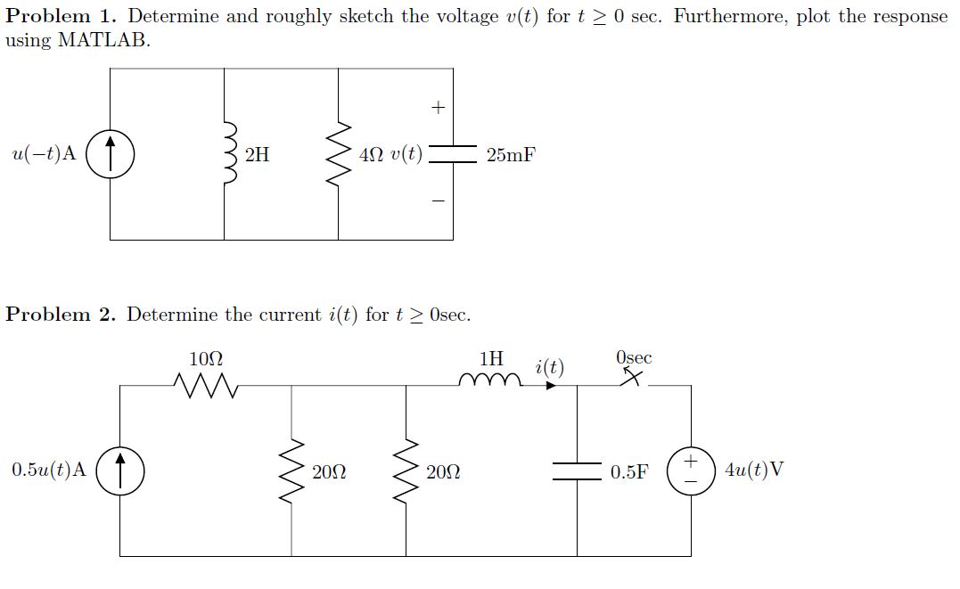Determine and roughly sketch the voltage v (t) for