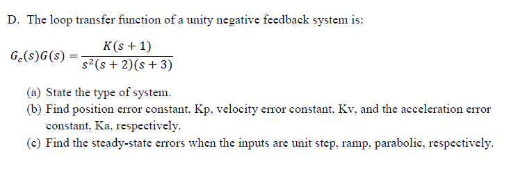 The loop transfer function of a unity negative fee