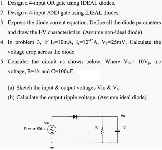 Design a 4-input OR gate using IDEAL diodes. Desi
