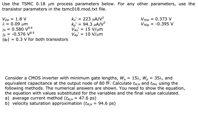 Use the TSMC 0.18 murn process parameters below. F