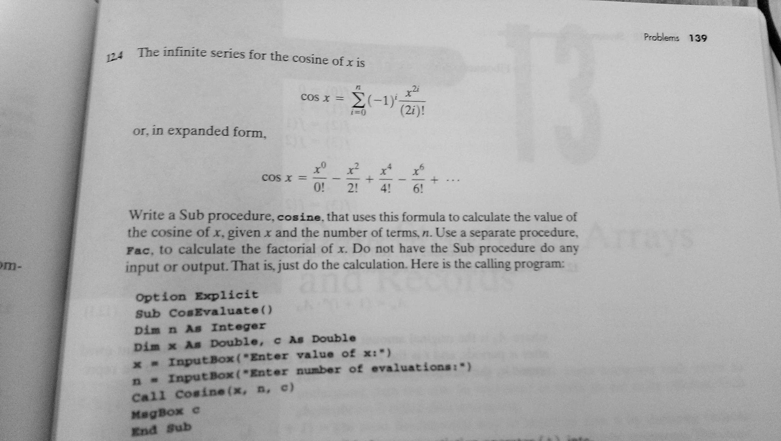 Solved the infinite series for the cosine of x is or in question the infinite series for the cosine of x is or in expanded form write a sub procedure cosine t falaconquin