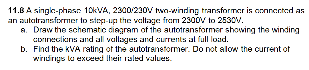 A single-phase 10kVA, 2300/230V two-winding transf