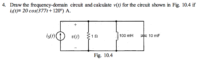 Draw the frequency-domain circuit and calculate v(