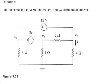 For the circuit in Fig. 3.69, find v1, v2, and v3