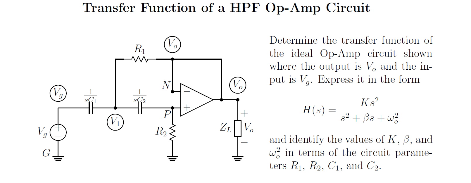 Op Amp How To Solve The Transfer Function For This Opamp Circuit Easily Tuned Notch Filter Diagram Tradeoficcom Solved Of A Hpf Determin Chegg Com